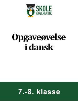 Opgaveøvelse i dansk til eleven i 7.-8. klasse